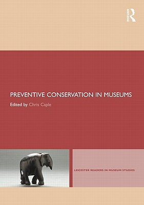 Preventive Conservation in Museums - Caple, Chris (Editor)