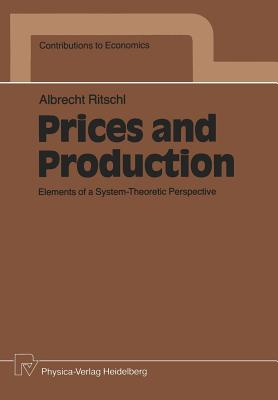 Prices and Production: Elements of a System-Theoretic Perspective - Ritschl, Albrecht