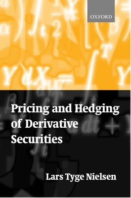 Pricing and Hedging of Derivative Securities - Nielsen, Lars Tyge