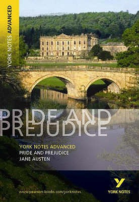 Pride and Prejudice: York Notes Advanced - Austen, Jane