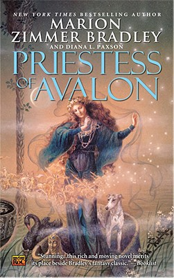 Priestess of Avalon - Bradley, Marion Zimmer, and Paxson, Diana L