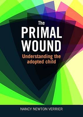 Primal Wound: Understanding the Adopted Child - Verrier, Nancy