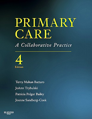 Primary Care: A Collaborative Practice - Buttaro, Terry Mahan, PhD, and Trybulski, Joann, PhD, Arnp, and Polgar-Bailey, Patricia, PsyD, MPH, Cde