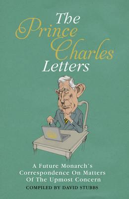 Prince Charles Letters - Stubbs, David