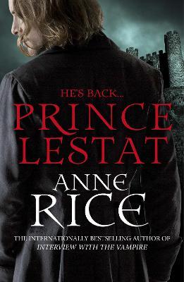 Prince Lestat: The Vampire Chronicles 11 - Rice, Anne