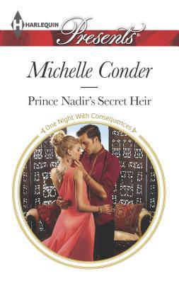 Prince Nadir's Secret Heir - Conder, Michelle