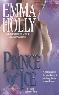 Prince of Ice: A Tale of the Demon World - Holly, Emma