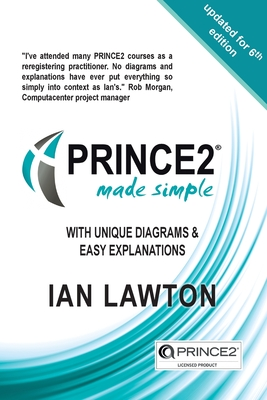PRINCE2 Made Simple 2017: updated 2017 version - Lawton, Ian