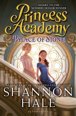 Princess Academy: Palace of Stone - Hale, Shannon
