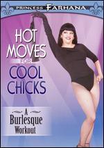 Princess Farhana: Hot Moves for Cool Chicks - A Burlesque Workout