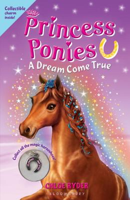 Princess Ponies: A Dream Come True - Ryder, Chloe