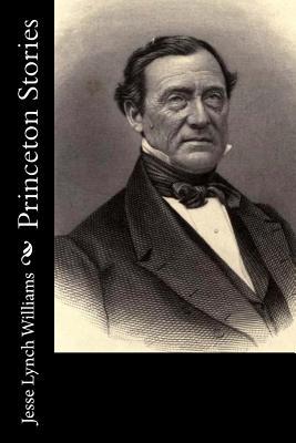 Princeton Stories - Williams, Jesse Lynch