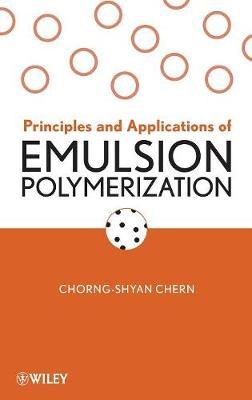 Principles and Applications of Emulsion Polymerization - Chern, Chorng-Shyan