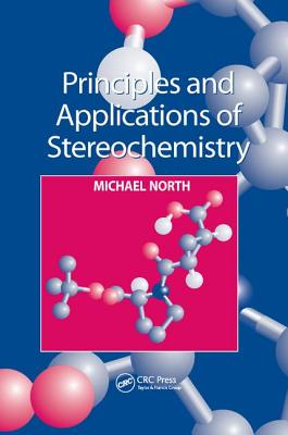 Principles and Applications of Stereochemistry - North, Michael