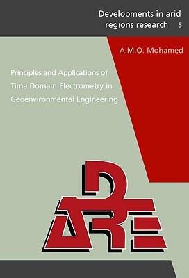 Principles and Applications of Time Domain Electrometry in Geoenvironmental Engineering - Mohamed, A M O