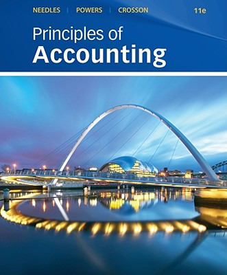 Principles of Accounting - Needles, Belverd E, and Powers, Marian, and Crosson, Susan V