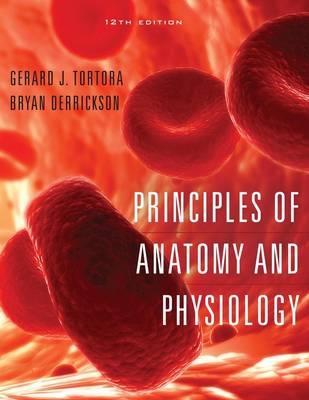 Principles of Anatomy and Physiology - Tortora, Gerard J, and Derrickson, Bryan