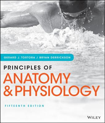 Principles of Anatomy and Physiology - Tortora, Gerard J, and Derrickson, Bryan