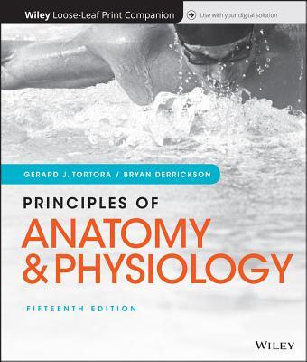 Principles of Anatomy and Physiology - Tortora, Gerard J, and Derrickson, Bryan H