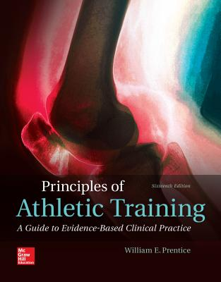 Principles of Athletic Training: A Competency-Based Approach - Prentice, William E., and Arnheim, Daniel D.