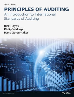 Principles of Auditing: An Introduction to International Standards on Auditing - Hayes, Rick, and Wallage, Philip, and Gortemaker, Hans