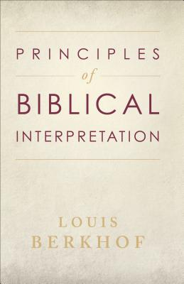 Principles of Biblical Interpretation - Berkhof, Louis