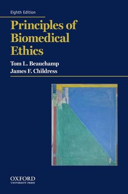 Principles of Biomedical Ethics - Beauchamp, Tom L, and Childress, James F