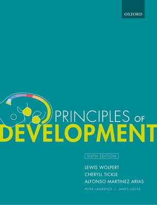 Principles of Development - Wolpert, Lewis, and Tickle, Cheryll, and Martinez Arias, Alfonso