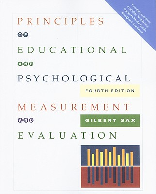 Principles of Educational and Psychological Measurement and Evaluation - Sax, Gilbert, and Newton, James W