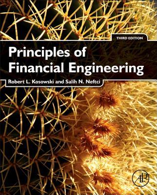 Principles of Financial Engineering - Kosowski, Robert, and Neftci, Salih N.