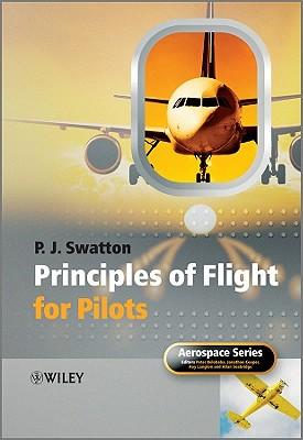 Principles of Flight for Pilots - Swatton, Peter J.