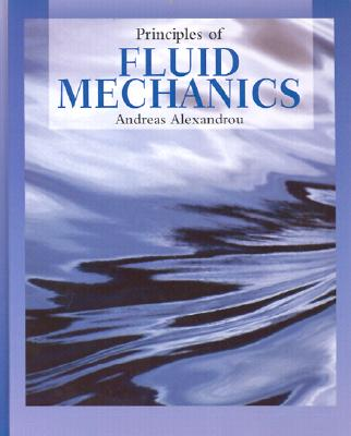 Principles of Fluid Mechanics - Alexandrou, Andreas N.