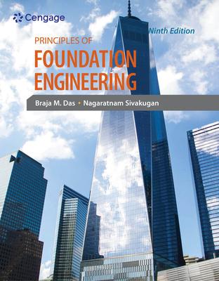 Principles of Foundation Engineering - Das, Braja M, and Sivakugan, Nagaratnam