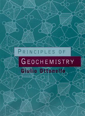 Principles of Geochemistry - Ottonello, Giulio, Professor