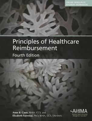 Principles of Healthcare Reimbursement - Casto, Anne
