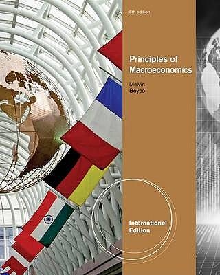 Principles of Macroeconomics - Melvin, Michael, and Boyes, William J.