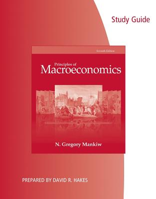 Principles of Macroeconomics - Mankiw, N. Gregory, and Hakes, David R.