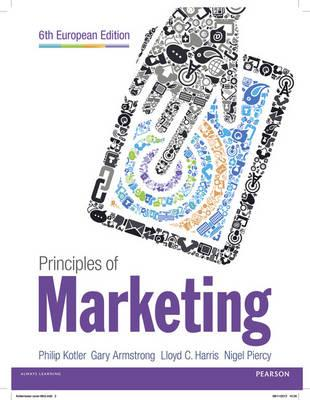 Principles of Marketing European Edition - Kotler, Philip, and Armstrong, Gary, and Harris, Lloyd C.