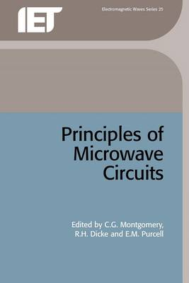 Principles of Microwave Circuits - Montgomery, C G (Editor), and Dicke, R H (Editor), and Purcell, E M (Editor)