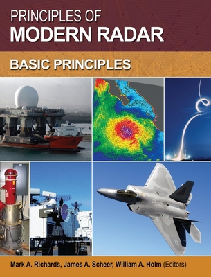 Principles of Modern Radar - Richards, Mark A (Editor), and Scheer, James A (Editor), and Holm, William A (Editor)