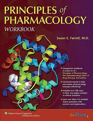 Principles of Pharmacology Workbook - Farrell, Susan E, and Golan, David E, MD, PhD (Editor)