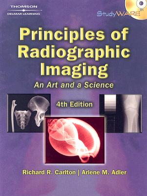 Principles of Radiographic Imaging: An Art and a Science - Carlton, Richard R, MS, Rt(r)(CV), and Adler, Arlene McKenna