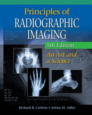 9781439058725 principles of radiographic imaging an art and a principles of radiographic imaging an art and a science carlton richard r fandeluxe Images