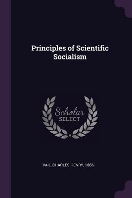 Principles of Scientific Socialism - Vail, Charles Henry