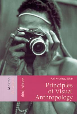 Principles of Visual Anthropology - Hockings, Paul (Editor)