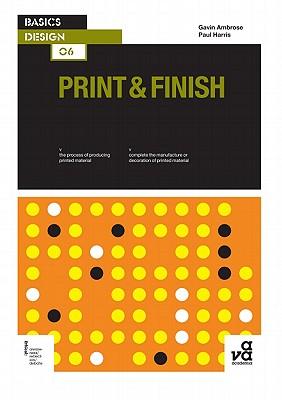 Print & Finish - Ambrose, Gavin, and Harris, Paul