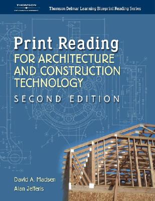 Print Reading for Architecture & Construction - Madsen, David, and Jefferis, Alan