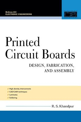 Printed Circuit Boards: Design, Fabrication, and Assembly - Khandpur, Raghbir Singh