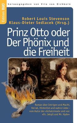 Prinz Otto Oder Der PH Nix Und Die Freiheit - Stevenson, Robert Louis, and Sedlacek, Klaus-Dieter (Editor), and Eichborn, Vito Von (Editor)
