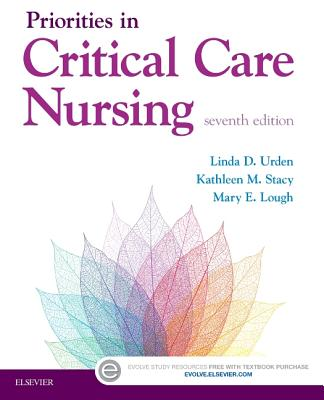 Priorities in Critical Care Nursing - Urden, Linda D, and Stacy, Kathleen M, and Lough, Mary E
